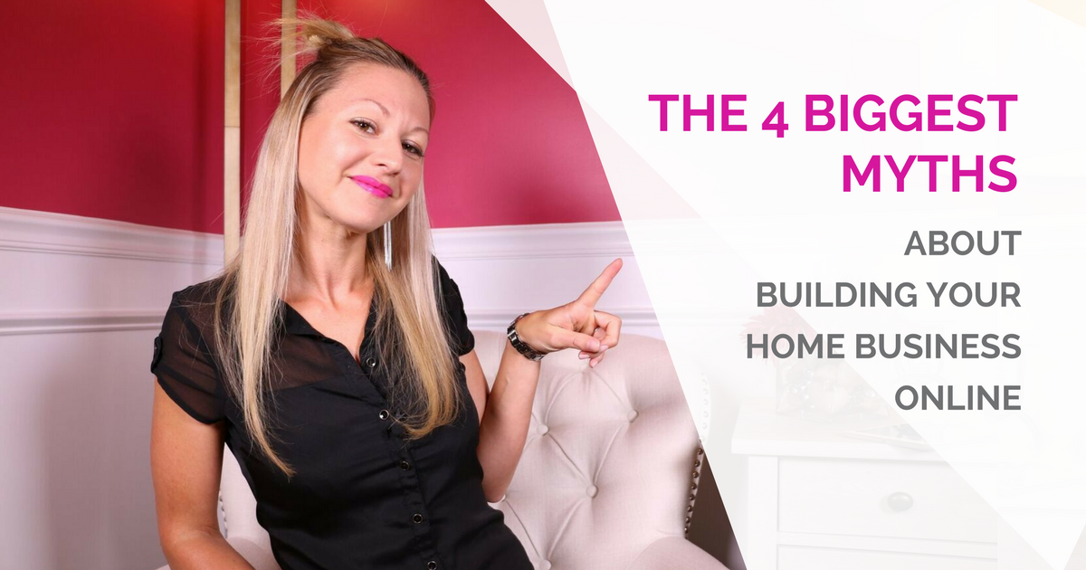 The 4 Biggest Myths About Building Your Home Business Online