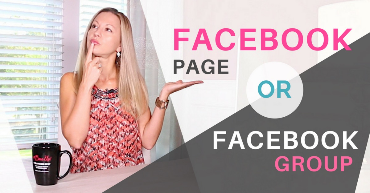 Facebook Page vs Group – Which One Will Grow Your Business