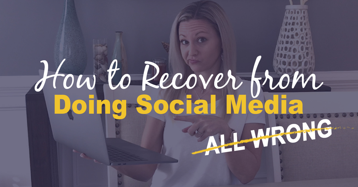 How To Recover From Your Social Media Mistakes When You've Been Doing It All Wrong