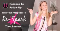 Follow Up Training – 11 Reasons You Can Use To Follow Up With Your Prospects To Re-Spark Their Interest