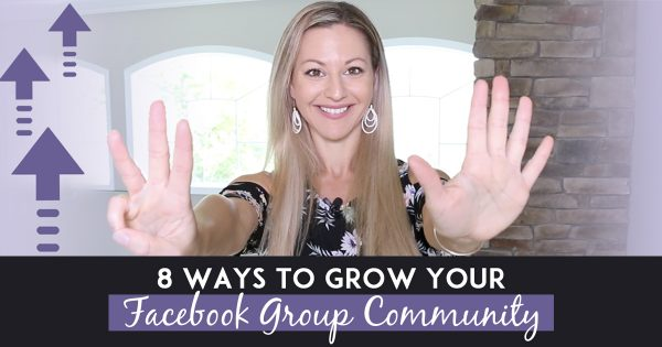 8 Ways To Grow Your Facebook Group Community With Prospects Who Are Ready To Become Customers
