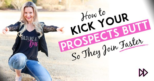Network Marketing Training - How To'Kindly' Kick Your Prospects Butt So They Join Or Buy Faster