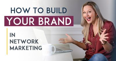 How To Brand Yourself in Network Marketing