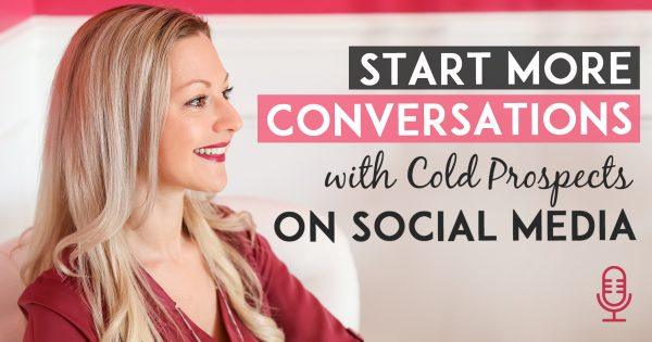 Social Media Prospecting - How To Start Conversations With Cold Prospects on Social Media