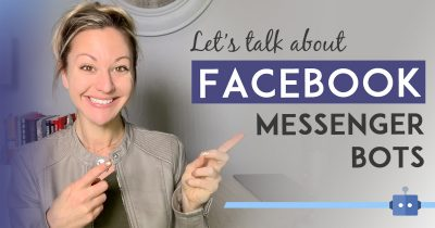 How To Use Facebook Messenger Bots To Build & Automate Your Business