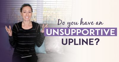 Network Marketing Training - How to Handle a Negative or Unsupportive Upline