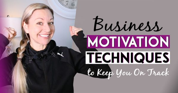 5 Business Motivation Techniques To Stay On Track & Distraction Free