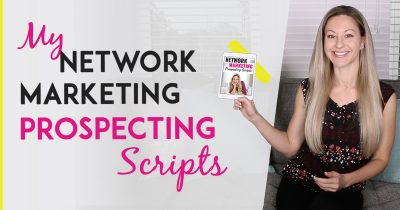 The Network Marketing Prospecting Scripts I Use On Social Media To Get More Sales & Teammates