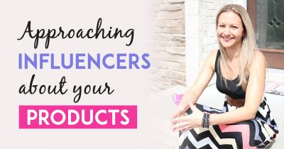 How To Reach Out To Influencers & Get Them Interested In Your Products Or Business