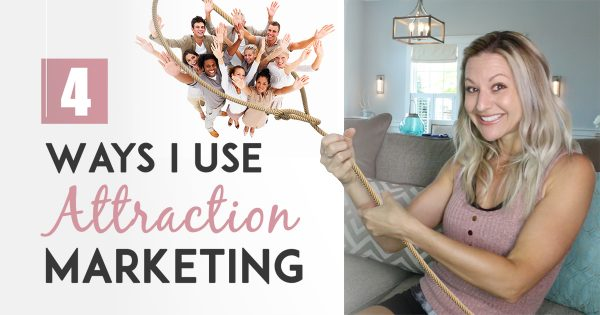 Attraction Marketing Tips - 4 Ways I Use Attraction Marketing To Bring Me 2-5 New Teammates A Week