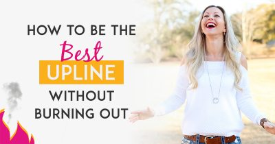 Network Marketing Training - How To Be The Best Upline To Your Team Without Burning Out