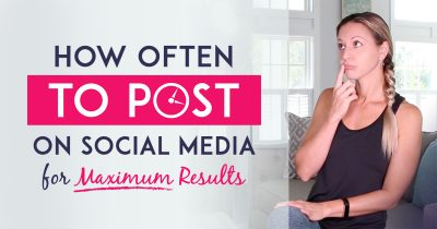 How Often Should You Post On Social Media For Maximum Business Results?