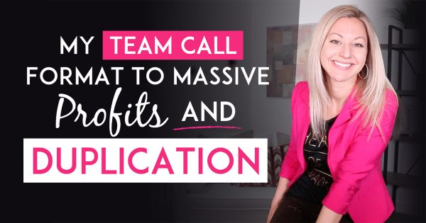 My Network Marketing Team Call Format That Leads To Massive Profits & Duplication
