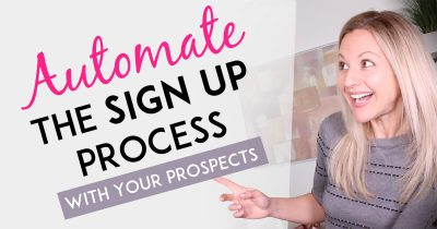 Network Marketing Tips - How To Automate The Sign Up Process With Your Prospects To Save You Time
