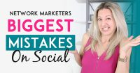 The 3 Biggest Social Media Mistakes Most Network Marketers Make That You Need To Avoid-blog